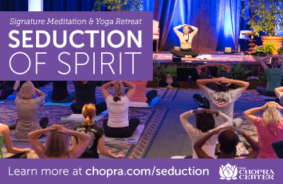Chopra Center seduction of spirit